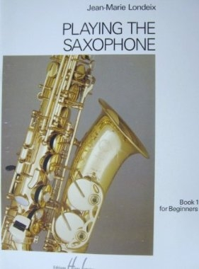 Playing The Saxophone: Book 1: Saxophone