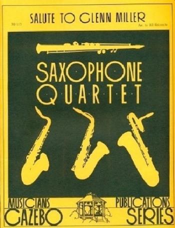 Salute To Glenn Miller: Saxophone Quartet