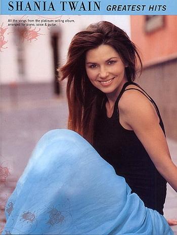 Shania Twain: Greatest Hits: Piano Vocal Guitar Album