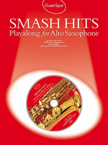 Guest Spot: Smash Hits: Alto Sax: Bk&cd (2004 Editon)