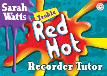 Red Hot Treble Recorder Tutor: Student Book