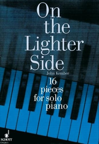 On The Lighter Side: 16 Pieces: Piano Solo (Kember)