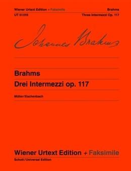 3 Intermezzi: Op.117: Facsimile: Piano (Wiener Urtext)