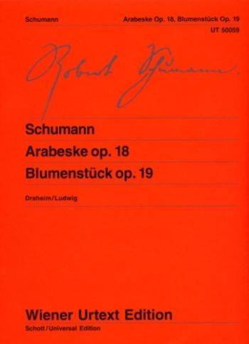 Arabeske Op.18 and  Blummenstuck Op.19: Piano  (Weiner Urtext)