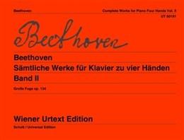 Complete Works For Four Hands: Grosse Fugue: Piano Duet  (Wiener Urtext)