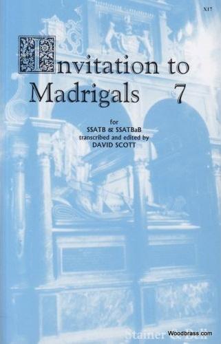 Invitation To Madrigals Book 7: Vocal: Ssatb
