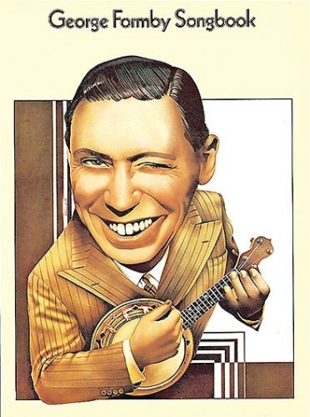 George Formby: Songbook: Piano Vocal Guitar