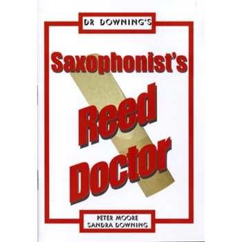 Dr Downing: Saxophonists Reed Doctor