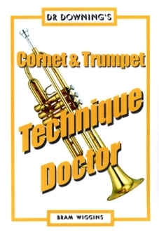 Dr Downing: Cornet and Trumpet Technique Doctor