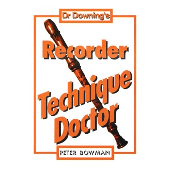 Dr Downing: Recorder Technique Doctor