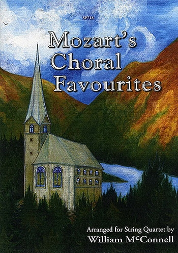 Mozart: Choral Favourites: String Quartet: Score and Parts (Mcconnell)