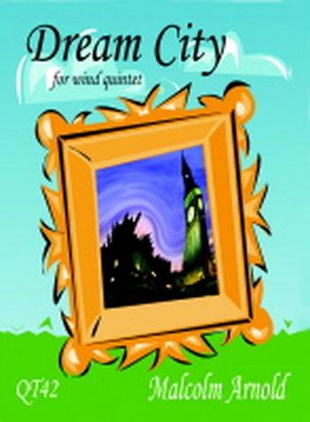 Arnold: Dream City: Wind Quintet: Score and Parts