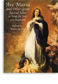 Ave Maria and Other Great Sacred Solos: Voice and Piano