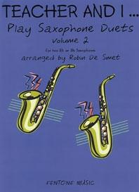 Teacher And I Play Saxophone Duets Vol.2: Saxophone (DeSmet