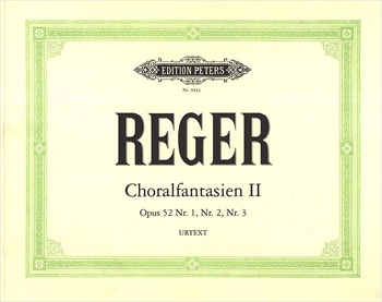 3 Chorale Fantasies Opus 52: Organ  (Peters)