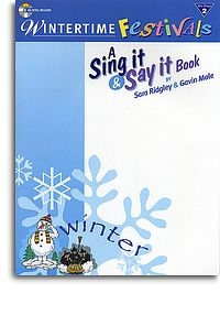 Sing It Say It: Wintertime Festivals: Vocal: Ks2