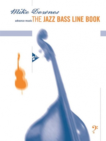 The Jazz Bass Line Book: Double Bass (mike Downes) (Advance)