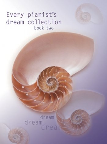 Every Pianists Dream Collection: Book 2: Piano
