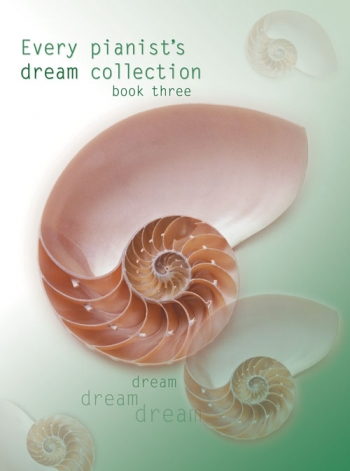 Every Pianists Dream Collection: Book 3: Piano