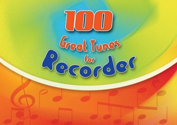 100 Great Tunes For Recorder: Descant Recorder Part