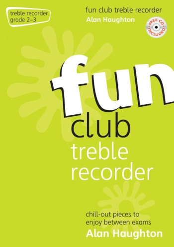 Fun Club Treble Recorder Grade 2-3: Student Book & Cd  (Haughton