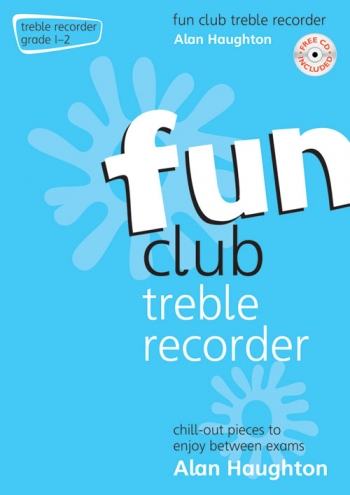 Fun Club Treble Recorder Grade 1-2: Student Book & Cd (Haughton)