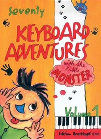 70 Keyboard Adventures With Little Monster: 1: Easy Piano