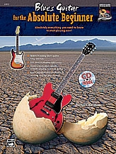 Blues Guitar For The Absolute Beginner: Book & CD