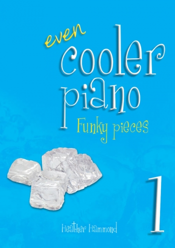 Even Cooler Piano: Book 1