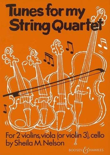 Nelson: Tunes For My String Quartet: Score and Parts