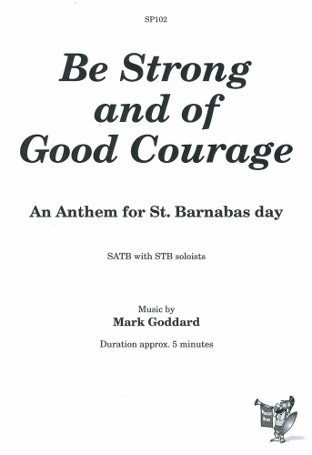 Goddard-be Strong and Of Good Courage-satb