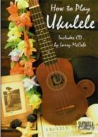 How To Play Ukulele: Tutor (mccabe)