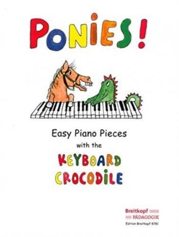 Keyboard Crocodile: Ponies: Easy Piano Pieces