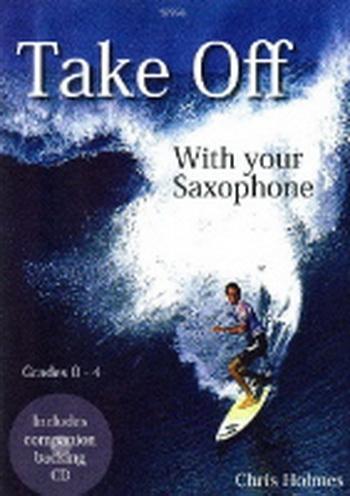 Take Off: Alto Saxophone: Gr 0-4: Bk&cd