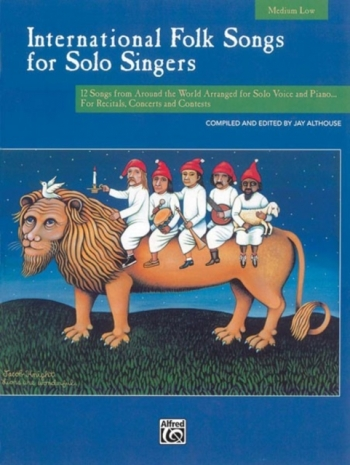 International Folk Songs For Solo Singers: Vocal: Med Low Voice