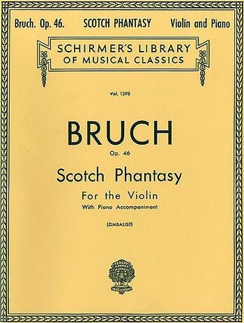 Scottish Fantasy: Op.46: Violin and Piano (Schirmer)
