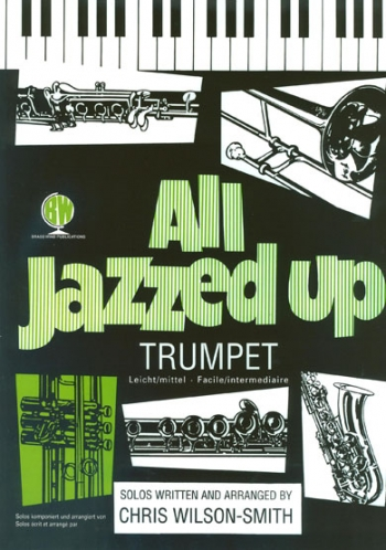 All Jazzed Up: Trumpet & Piano: Treble Clef Book & Cd (Wilson Smith)(Brasswind)