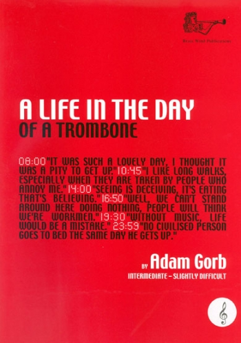 A Life In The Day Of A Trombone: Treble Clef: Gorb (Brasswind)