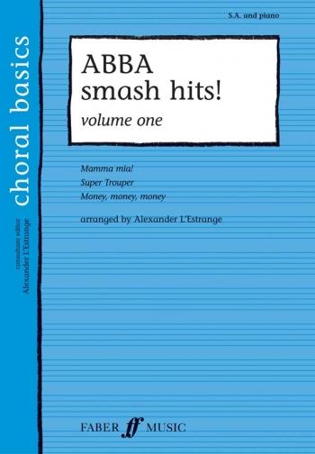 Abba Smash Hits: Vol 1: Vocal Sa And Piano  (Choral Basics)