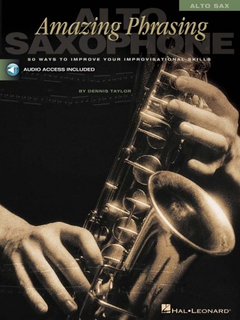 Amazing Phrasing: Alto Saxophone: Bk& Cd