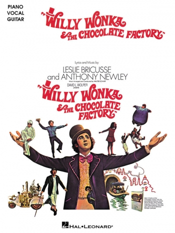 Willy Wonka And The Chocolate Factory: Selections: Piano Vocal Guitar
