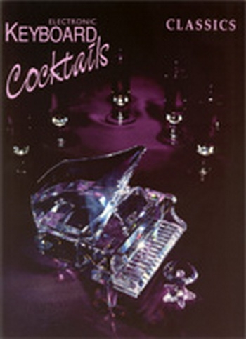 Electronic Keyboard Cocktails: Classics