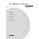 Five Modern Anthmes: Set 2 SATB