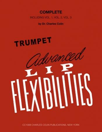 Advanced Lip Flexibilities Complete Inc Vol 1 2 & 3: Trumpet (colin)