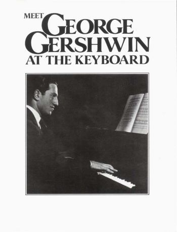 Meet George Gershwin At The Keyboard (Faber)
