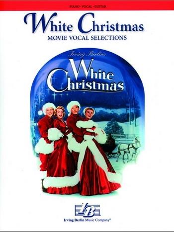 White Christmas: Movie: Vocal Selections: Piano Vocal Guitar