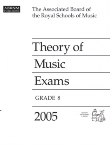 ABRSM Theory Of Music Exams 2005: Grade 8: Past Theory Papers