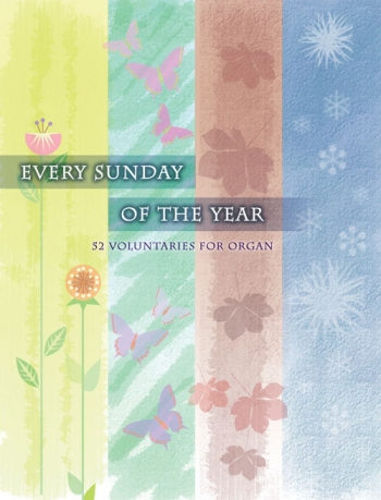 Every Sunday Of The Year: 52 Voluntaries For Organ