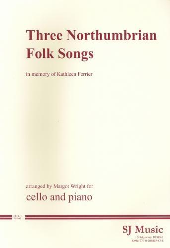 3 Northumbrian Folksongs: Cello & Piano
