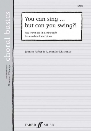 You Can Sing But Can You Swing?-satb-lestrange And Forbes